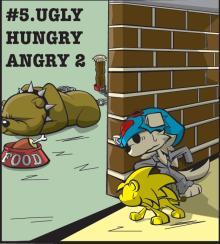 #5 UGLY HUNGRY ANGRY