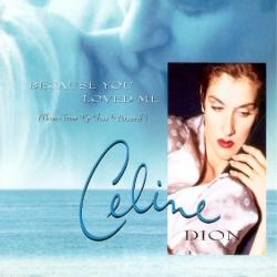 Celine Dion - Because You Loved Me1