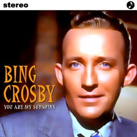 Bing Crosby(You Are My Sunshine)