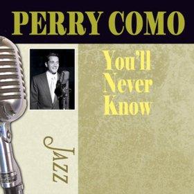 Perry Como(You'll Never Know)