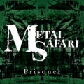 Metal Safari / Prisoner