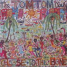 Tom Tom Club_Close To The Bone