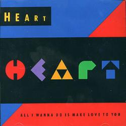 Heart - All I Wanna Do Is Make Love To You1