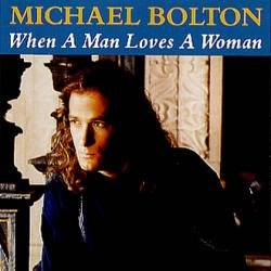 Michael Bolton - When a Man Loves a Woman1