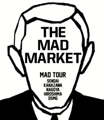 THE MAD MARKET TOUR